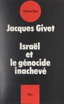 Israël et le génocide inachevé