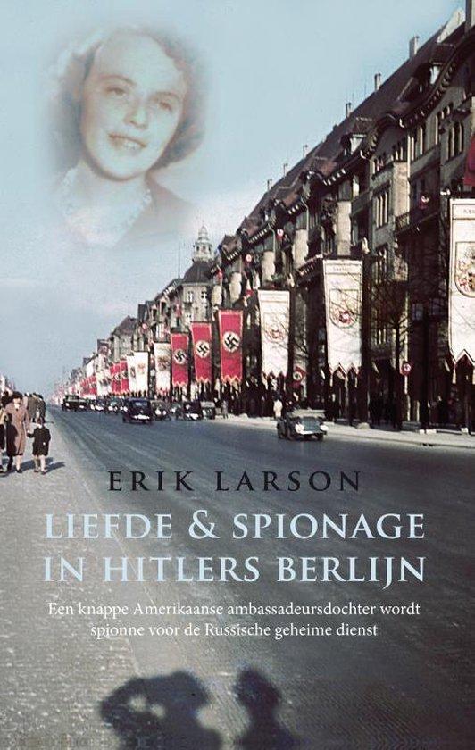 Boek cover Liefde & spionage in Hitlers Berlijn van Erik Larson (Paperback)