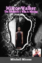 The President's Wife Is Missing (Mirror Walker Book 1)