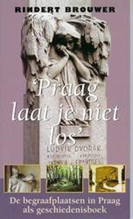 'Praag Laat Je Niet Los' - Rindert Brouwer  