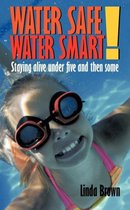 Water Safe! Water Smart!