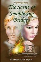 The Scent of Smoldering Bridges