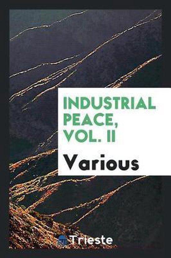 Industrial Peace, Vol. II