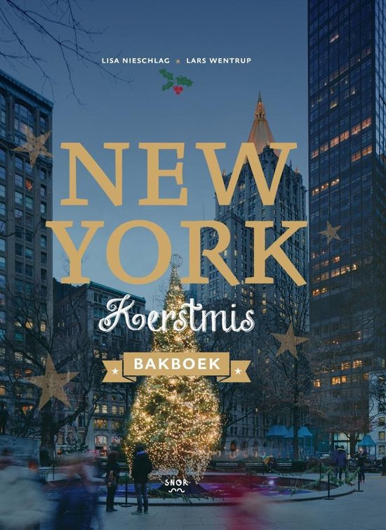 New York kerstmis bakboek - Lisa Nieschlag |