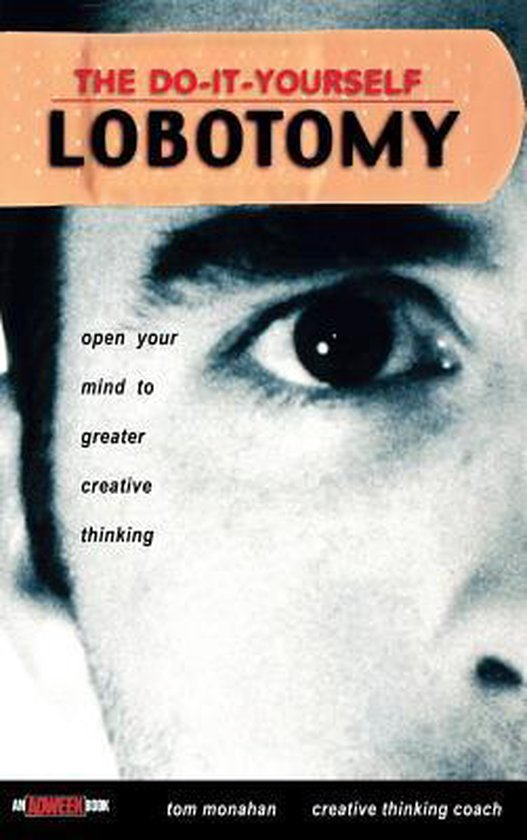 The Do-It-Yourself Lobotomy