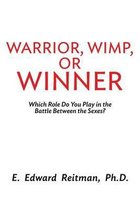 Warrior, Wimp, or Winner