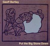 Put The Big Stone Down