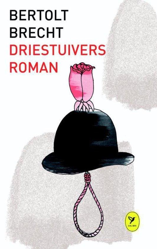 Driestuiversroman - Bertolt Brecht |