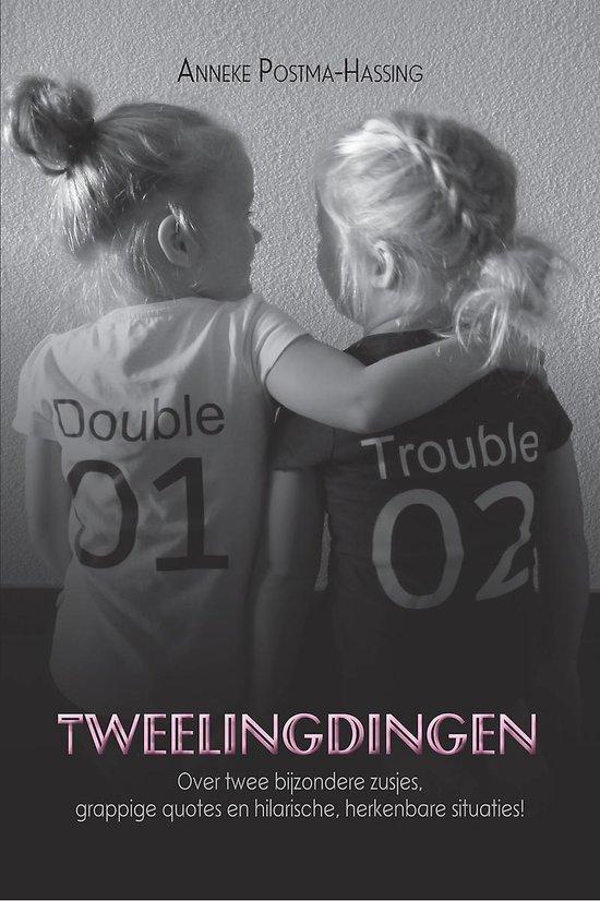 Tweelingdingen - over twee bijzondere zusjes, grappige quotes en hilarische, herkenbare situaties! - Anneke Postma-Hassing |