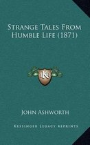Strange Tales from Humble Life (1871)