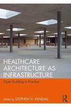 Healthcare Architecture as Infrastructure