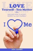 Love Yourself You Matter