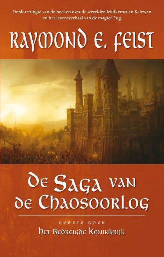 Saga van de chaosoorlog/ 1 Het bedreigde koninkrijk - Raymond E. Feist  