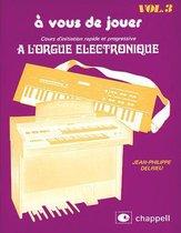 A Vous De Jouer a l'Orgue Electronique Vol. 3