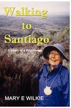 Walking to Santiago - Diary of a Pilgrimage
