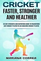 Cricket Faster, Stronger and Healthier