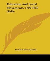 Education and Social Movements, 1700-1850 (1919)