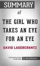 Summary of The Girl Who Takes an Eye for an Eye by David Lagercrantz | Conversation Starters