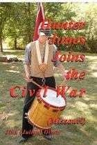 Hunter Jones Joins the Civil War (Missouri)