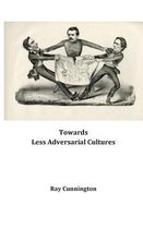 Towards Less Adversarial Cultures