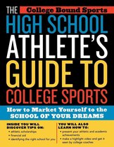 Boek cover The High School Athletes Guide to College Sports van College Bound Sports