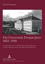 Die Universitaet Dorpat-Juŕev 1802-1918