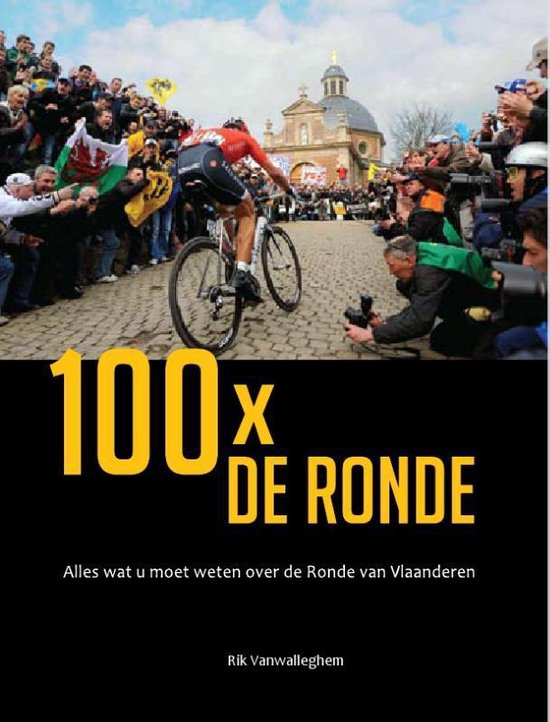 Cover van het boek '100 X de ronde' van Rik Vanwalleghem