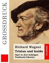Tristan Und Isolde (Gro druck)