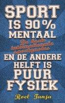 Sport is 90% mentaal en de andere helft is puur fysiek