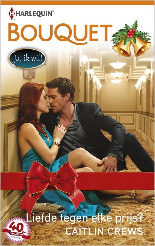 Liefde tegen elke prijs? - Bouquet 377A - Caitlin Crews |