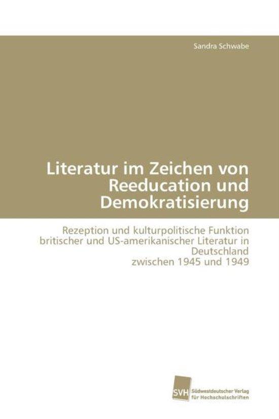 Literatur Im Zeichen Von Reeducation Und Demokratisierung