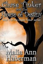 Chase Tinker and the House of Destiny
