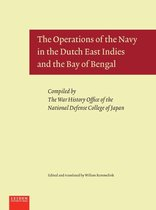 The Operations of the Navy in the Dutch East Indies and the Bay of Bengal