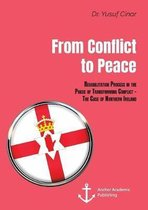 From Conflict to Peace. Rehabilitation Process in the Phase of Transforming Conflict - The Case of Northern Ireland