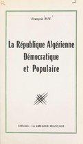 La république algérienne, démocratique et populaire