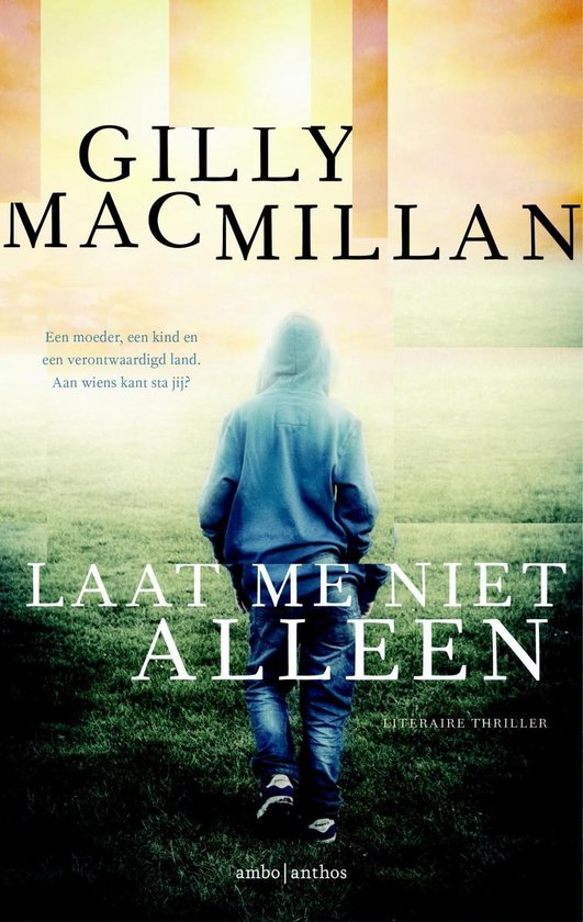 Laat me niet alleen - Gilly Macmillan |