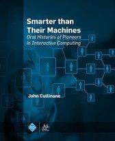Smarter Than Their Machines