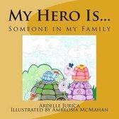 My Hero Is...