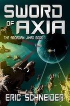 Sword of Axia (The Arcadian Jihad, Book 1)