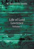 Life of Lord Lawrence Volume 1