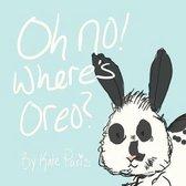 Oh No! Where's Oreo?