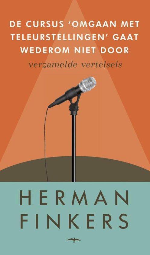 De cursus 'omgaan met teleurstellingen' gaat wederom niet door - Herman Finkers |