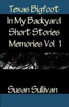 Texas Bigfoot in My Backyard Short Stories