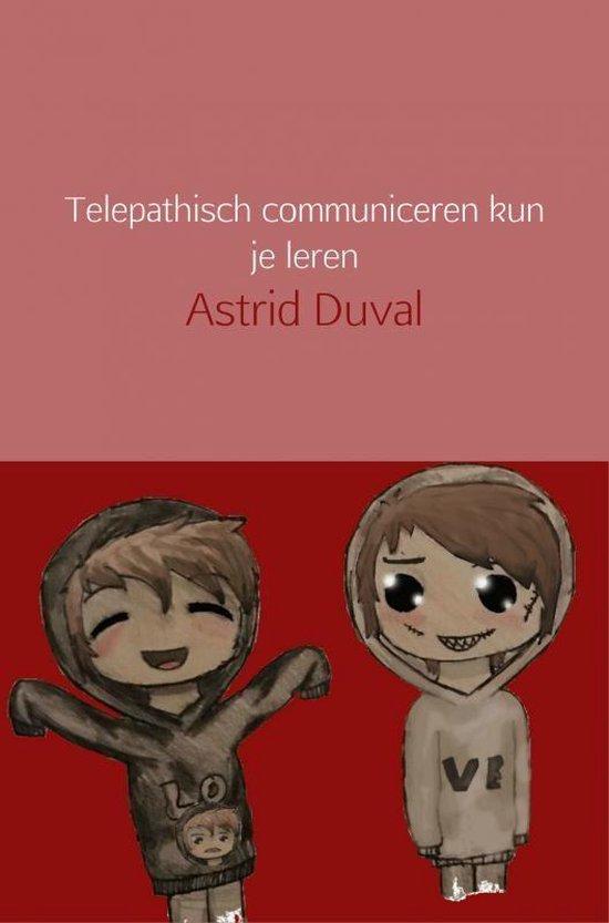 Telepathisch communiceren kun je leren - Astrid Duval | Fthsonline.com