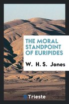 The Moral Standpoint of Euripides