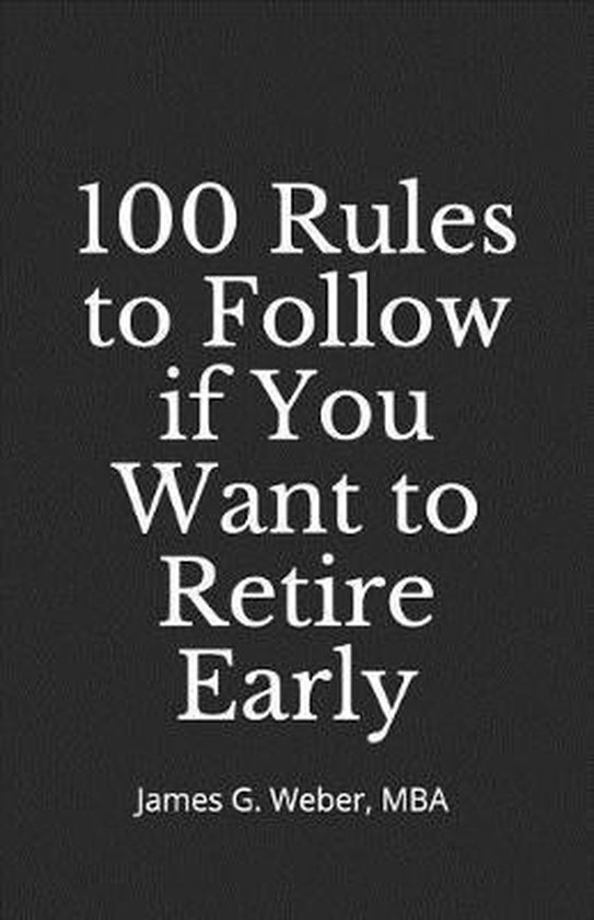 100 Rules to Follow if You Want to Retire Early