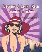 Become A Lean Keen Senior Machine