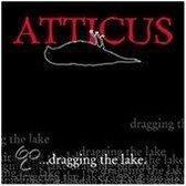Atticus: Dragging The Lake