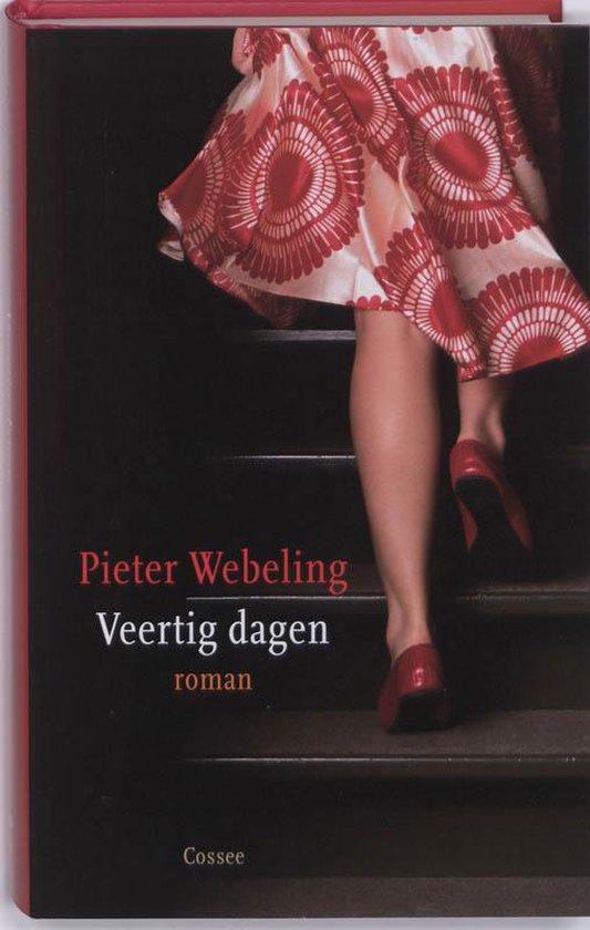 Veertig dagen - Pieter Webeling pdf epub