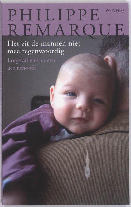 Boek cover Het Zit De Mannen Niet Mee Tegenwoordig van Philippe Remarque (Paperback)